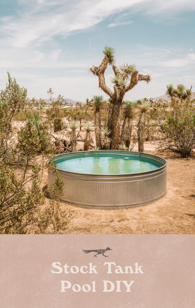 Stock Tank Pool DIY Tutorial – The Joshua Tree House